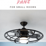 Ceiling Fans for small Rooms
