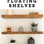 How to create Rustic Floating Shelves